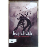 Hush Hush (libro 1 Saga Hush Hush). Becca Fitzpatrick.