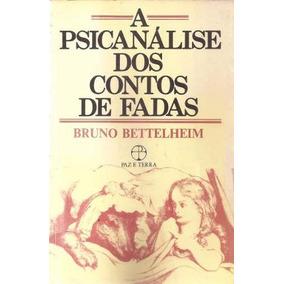 Livro - A Psicanálise Dos Contos De Fadas - Usado-