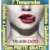 Serie True Blood (1ª Até 7ª Temporada) Com O Frete Grátis