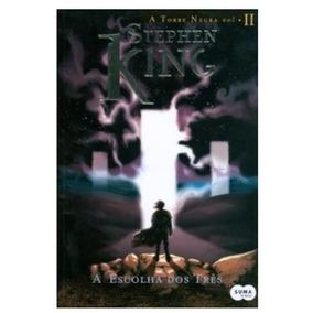 Livro Torre Negra 2 - A Escolha Dos Três - Stephen King Novo