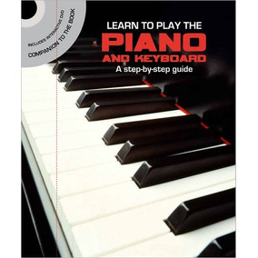 Learn To Play The Piano W/ Dvd - Aprenda Tocar Teclado Piano