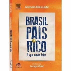 Livro Brasil País Rico O Que Ainda Falta Antonio Dias Leite