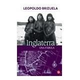 Libro Inglaterra Una Fabula De Leopoldo Brizuela