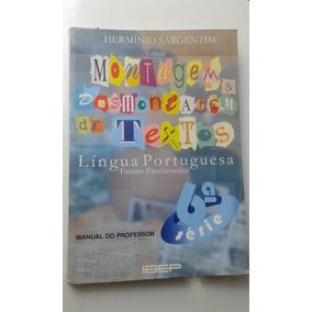 Livro Professor Montagem E Desmontagem De Textos - 6ª Série
