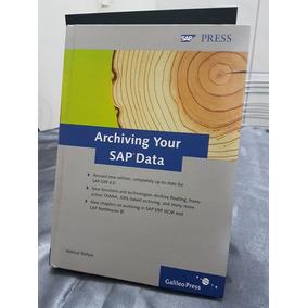 Archiving Your Sap Data - Sap Press