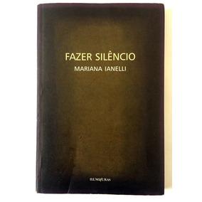 Livro Fazer Silencio - Mariana Ianelli (frete Incluso)