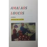 Amai Aos Loucos