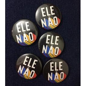 5 Bottons Buttons Botons Broches Bolsonaro Elenão Ele Não