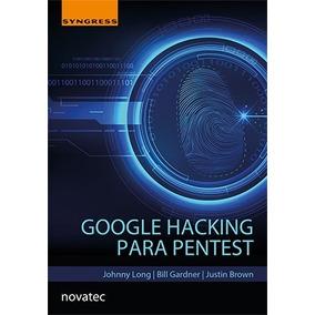 Livro Google Hacking Para Pentest Novatec Editora