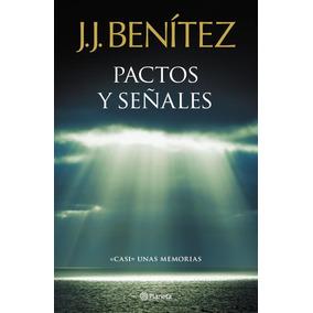 J.j Benítez - Pactos Y Señales - Libro
