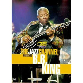 B.b King - The Jazz Channel Presents