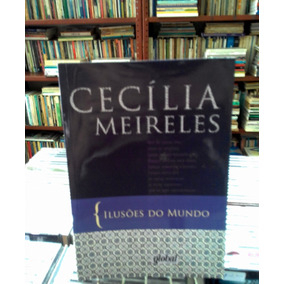 Ilusoes Do Mundo Cecilia Meireles