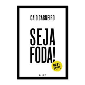 Livro Seja Foda - Caio Carneiro