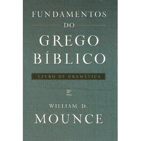 Fundamentos Do Grego Bíblico - Livro De Gramática