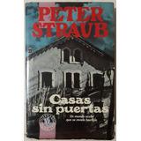 Peter Straub: Casas Sin Puertas - Cuentos De Terror