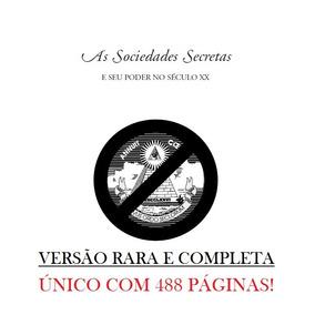 As Sociedades Secretas E Seu Poder No Século Xx 488 Páginas!