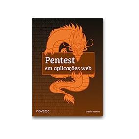 Pentest Em Aplicações Web - Daniel Moreno - Editora Novatec