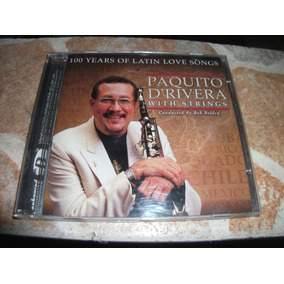 Cd - Paquito D Rivera 100 Years Of Latin Love Songs Importad
