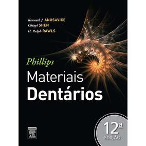 Phillips - Materiais Dentários - 12ª Ed + 3 Brindes