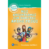 Nos Encontramos-nva.edic.-niños-con Nuestro Amigo Jesus