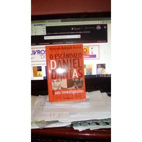 O Escândalo Daniel Dantas / Raimundo Rodrigues Pereira