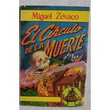 El Circulo De La Muerte. Miguel Zévaco Libro