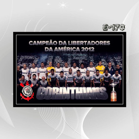 Poster Esporte Corinthians Campeao Libertadores J8s 2012 Dec