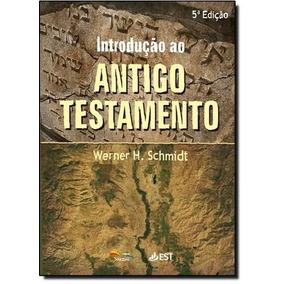 Livro Introdução Ao Antigo Testamento - Werner H. Schimidt