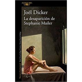 1- La Desaparición De Stephanie Mailer - Joël Dicker