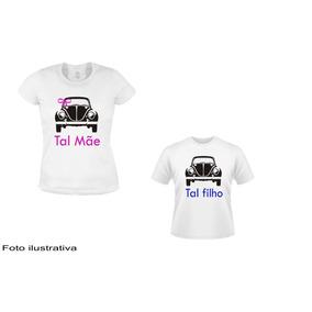 Conjunto Kit Camiseta Tal Mãe Tal Filho Carro Fusca 4b3fd5dd64a