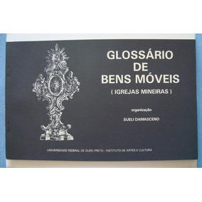 Livro Glossário De Bens Móveis (igrejas Mineiras) - 1987