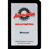 Guía Autométrica Mensual Abril 2019