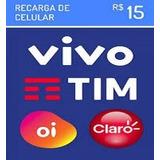 Recarga Celular Crédito Online Oi Claro Vivo Tim R$ 15,00