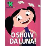 Show Da Luna 3ª + 4ª Temporada - 2 Dvds Promoção