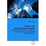Analyse Der Kriteriengruppe Objekt: Im Rahmen Des Markt- Un