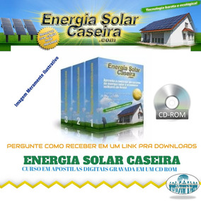 Curso Energia Solar Caseira + Brindes (via Cd Correios) A70
