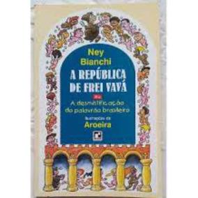 A República De Frei Vavá - Frete Grátis + 1 Lindo Brinde!!!