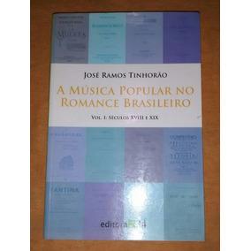 Livro A Música Popular No Romance Brasileiro - Tinhorão