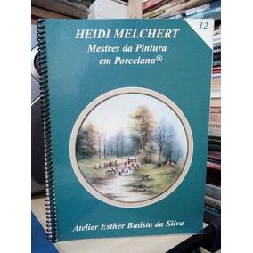 Mestres Da Pintura Em Porcelana - Volume 12