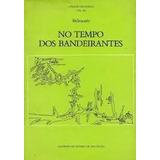 Livro No Tempo Dos Bandeirantes Belmonte
