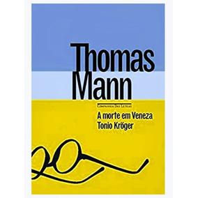 Livro A Morte Em Veneza & Tonio Krueger - Thomas Mann
