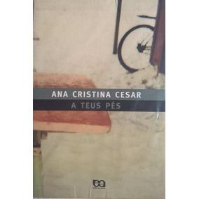 Livro A Teus Pés - Ana Cristina César