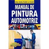 Manual De Pintura Automotriz - Luis Lesur Esquivel / Trillas