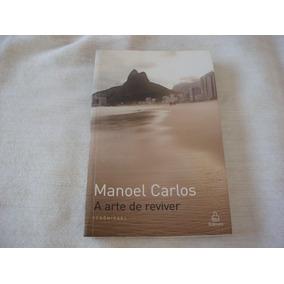 Livro A Arte De Reviver - Manoel Carlos Crônicas Ediouro