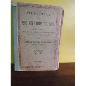 Historia Do Rio Grande Do Sul Stella Dantas De Gusmão 1911