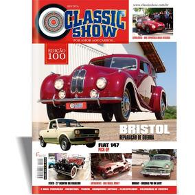 Revista Classic Show 100, Bristol, Fiat 147, Autoclásica Ar