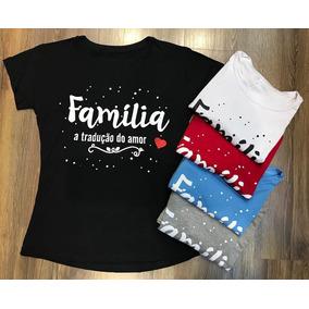 Camiseta T-shirt Babylook Frase - Família A Tradução Do Amor 6587344311bf