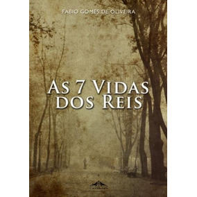 Livro As 7 Vidas Dos Reis Fábio Gomes De Oli