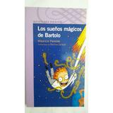 Los Sueños Mágicos De Bartolo - Edit. Alfaguara - Original