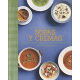Comida Rica Sin Complicaciones: Sopas Y Cremas